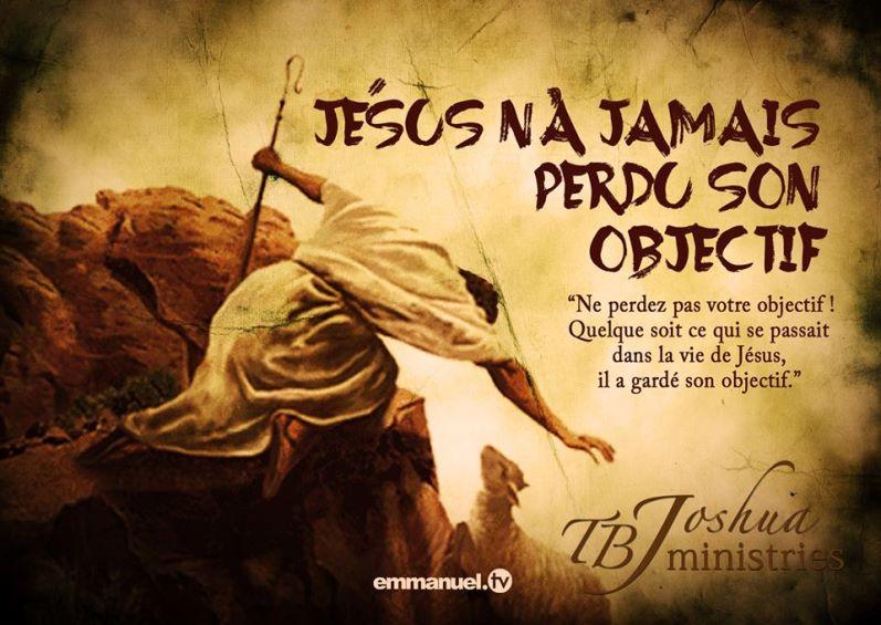 Jésus n'a jamais perdu son objectif